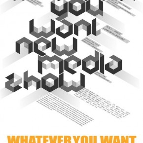 01 Poster of Whatever You Want: New Media Show