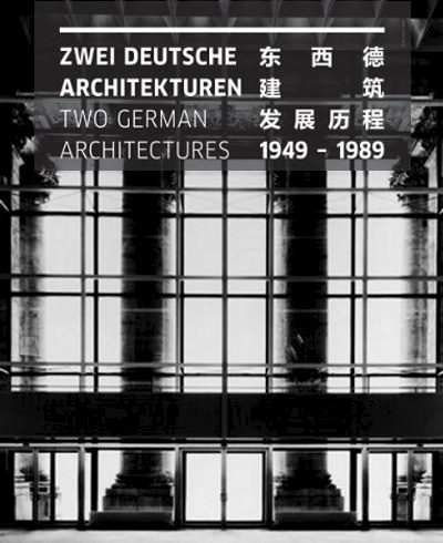 Touring Exhibition of Two German Architectures 1949-1989