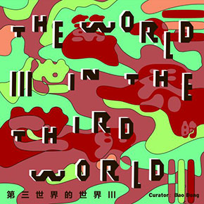 "Group Exhibition ""The World III in the Third World"" Showcasing Chinese Contemporary Art in Thailand"