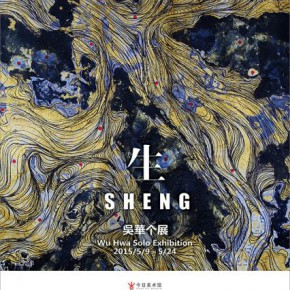 Poster of Wu Hwa Solo Exhibition 290x290 - SHENG: Wu Hwa Solo Exhibition Opening May 9 at Today Art Museum