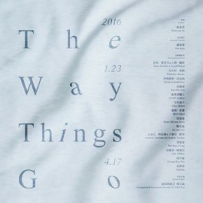 """00 Poster of The Way Things Go 290x290 - Taipei Fine Arts Museum presents the group exhibition """"The Way Things Go"""""""