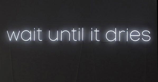 Chou Shih Hsiung, Wait Until It Dries, 2014; Neon, Text, Indoor Poor