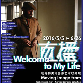 """Shanghai Himalayas Museum announces """"Welcome to My Life: Moving Image from Collection of Jean-Conrad and Isabelle Lemaître"""""""