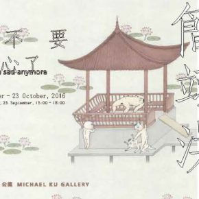 """Poster of Let Us Not Be Sad Anymore 290x290 - Michael Ku Gallery announces """"Let Us Not Be Sad Anymore"""" featuring the work by Jian Yi-Hong"""