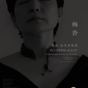 "18 Poster of the exhibition 290x290 - ""Plumtree Scent: Contemporary Jewelry by Teng Fei"" will be unveiled on April 2"
