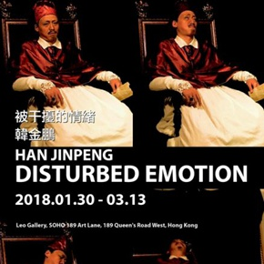 "Leo Gallery presents Han Jinpeng's solo exhibition ""Disturbed Emotion"" in Hong Kong"