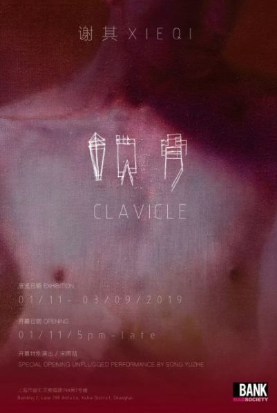 "Poster 401x598 - BANK presents Xie Qi's ""Clavicle"" in Shanghai"