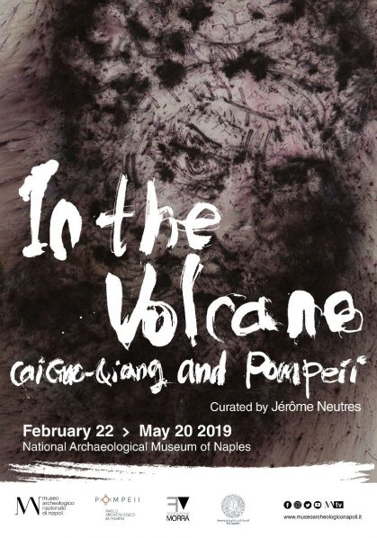 "Poster of In the Volcano Cai Guo Qiang and Pompeii 419x598 - The National Archaeological Museum of Naples presents ""In the Volcano: Cai Guo-Qiang and Pompeii"""