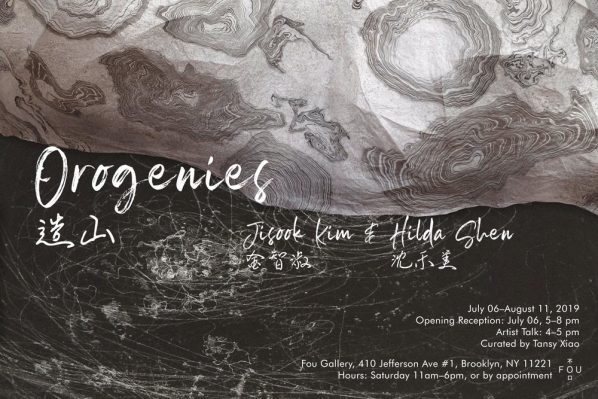 "Poster of JISOOK KIM HILDA SHEN OROGENIES 598x399 - Fou Gallery presents ""Orogenies"" featuring artists Jisook Kim and Hilda Shen"
